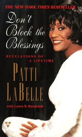 Don't Block the Blessings by Patti Labelle