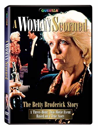 THE BETTY BRODERICK STORY A WOMAN SCORNED  1992