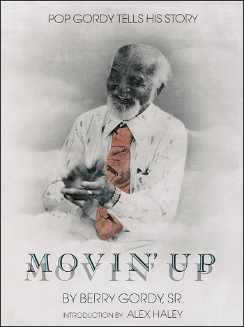 Movin' Up, Pop Gordy Tells His Story by Berry Gordy