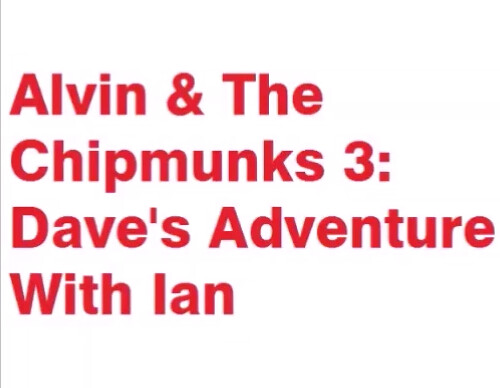 Alvin & The Chipmunks 3 Dave's Adventure With Ian will be a 3rd film releasing on December 11, 2023