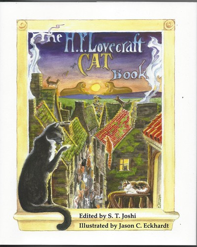 The  H.P.Lovecraft Cat Book - edited by S.T. Joshi - cover artist Jason C. Eckhardt