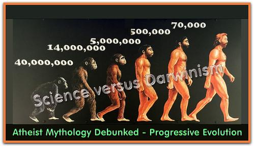 Atheist mythology debunked - Progressive evolution.