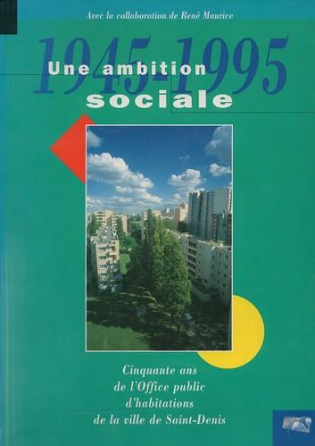 1945 -1995 Une Ambition Sociale Office Public D Habitations Seine Saint Denis