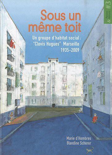 Sous un même toit @ Un groupe d'habitat social @ le livre Broché – 6 octobre 2010
