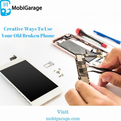 Creative Ways To Use Your Old Broken Phone