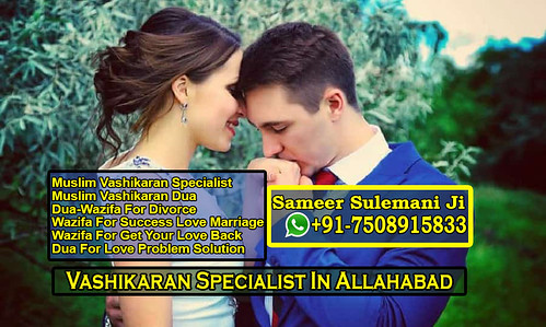 Vashikaran Specialist In Allahabad | +91-7508915833 | Sameer Sulemani