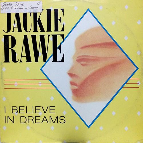 Jackie Rawe – I Believe In Dreams