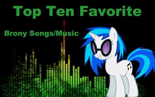 My Top Ten Favorite Brony Songs/Music!