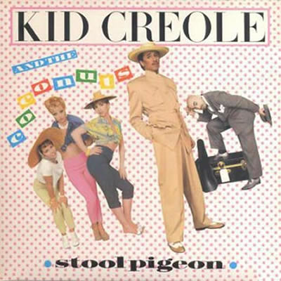 Kid_Creole_and_the_Coconuts-Stool_Pigeon-lcrfm.com,androsgeorgiou