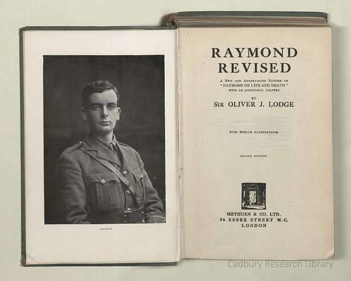 42c  Oliver Lodge, 'Raymond Revised, a new and abbreviated edition of 'Raymond or Life and Death' with an additional chapter', 1932. Cadbury Research Library