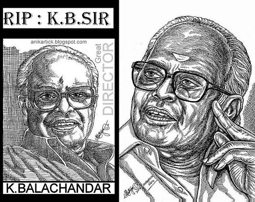 RIP : WE MISS YOU OUR LEGEND : Director K.BALACHANDER - Directed More than 100 films in many Indian Languages....and Won many National Awards,State Awards and BADMA SHREE,BALKE Awards also...!!!