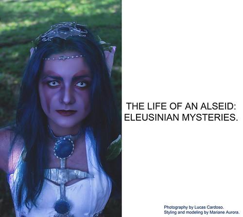 The life of an Alseid: Eleusinian Mysteries.