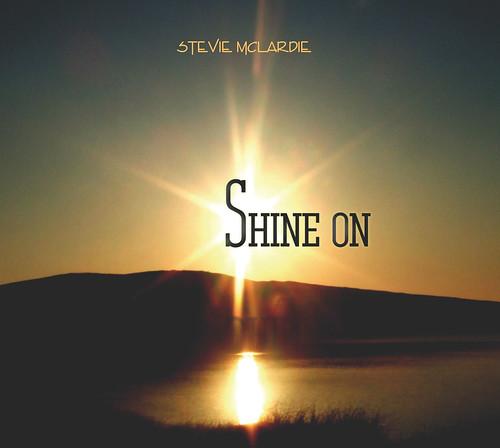 Stevie McLardie - Shine On (CD front cover)