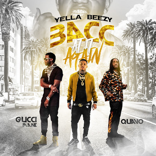 Download: Yella Beezy, Quavo & Gucci Mane - Bacc At It Again