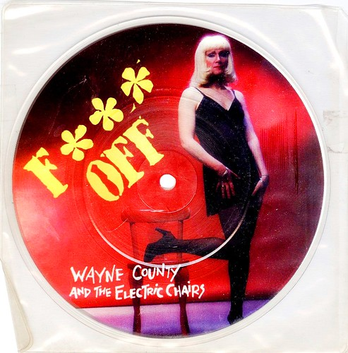 Wayne County & Electric Chairs - Fuck Off - Pic Disc-UK - 1978
