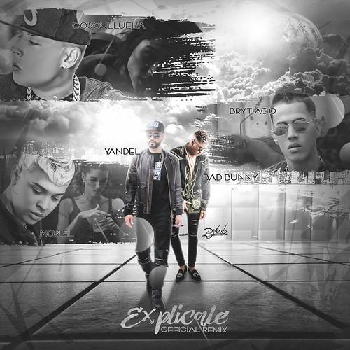 Explicale -Official Rmx (Yandel & Bad Bunny Ft Cosculluela,Brytiago & Noriel)