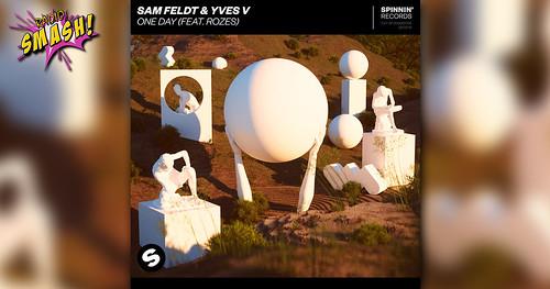 Music : Sam Feldt & Yves V - One Day (feat. ROZES)