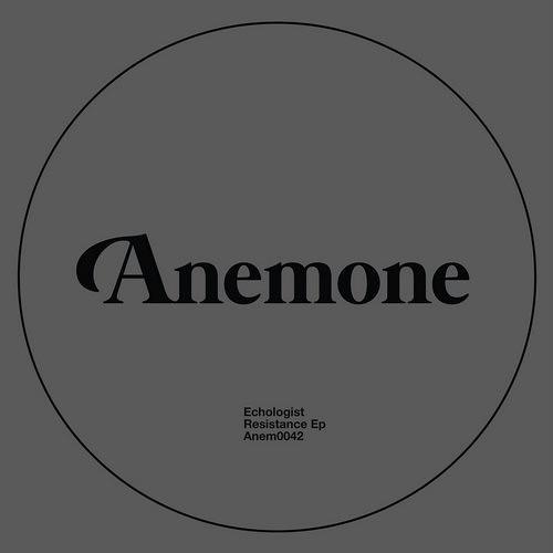 Echologist – Resistance Ep / ANEM0042