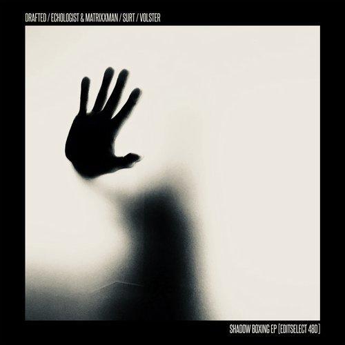 Volster, Surt, Drafted, Echologist & Matrixxman – Shadow Boxing EP / EDITSELECT048D