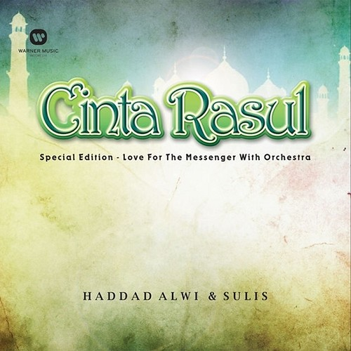 Cinta Rasul-Love For the Messenger With Orchestra (Haddad Alwi & Sulis)