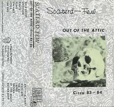 Scaterd Few-Out of the Attic