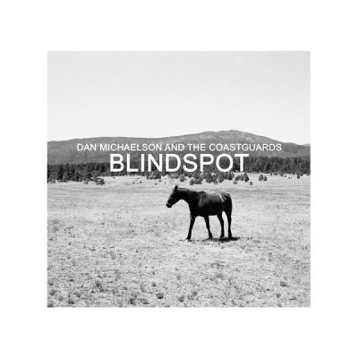 Dan Michaelson And The Coastguards - Blindspot