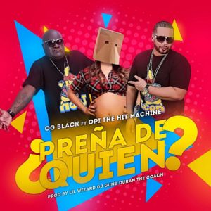 OG Black Ft. Opi The Hit Machine – Preña De Quien