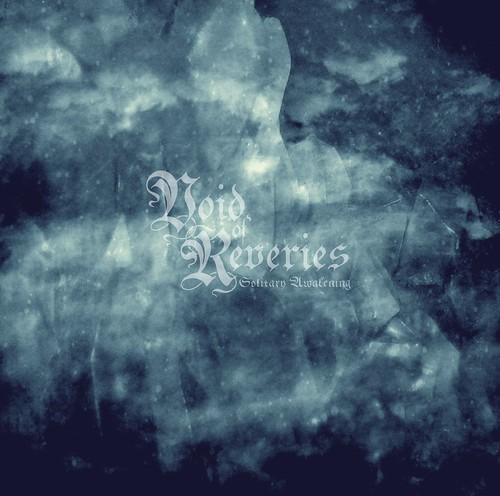Void of Reveries / Solitary Awakening