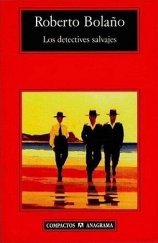 Roberto Bolaño - Los Detectives Salvajes (1998)