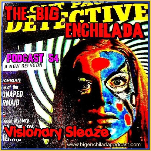 PODCAST 54: Visionary Sleaze