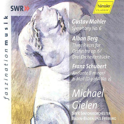 Mahler Symphony No. 6 In A Minor Berg 3 Pieces For Orchestra Op. 6 South West German Radio Symphony Orchestra Baden-baden Haenssler Classics