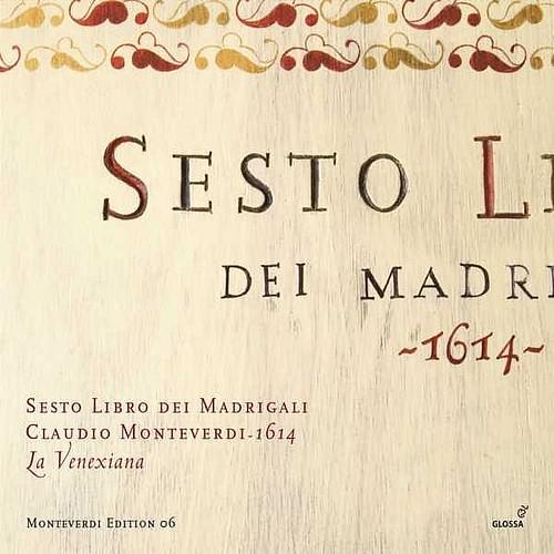 Monteverdi C. Madrigals Book 6 - Venexiana- Venexiana La Glossa