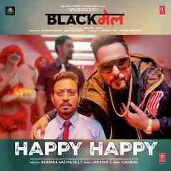 Happy Happy - Badshah Songs Download | Blackmail 2018