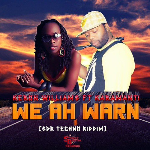 Keron Williams ft Karamanti - We Ah Warn (#SDR Techno Riddim) 2015 @StreetDigital www.ProducerBoi. com