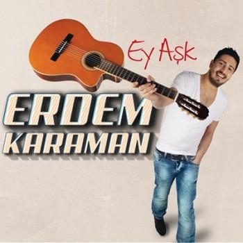 Erdem Karaman – Ey Aşk (2015) Maxi Single Albüm İndir