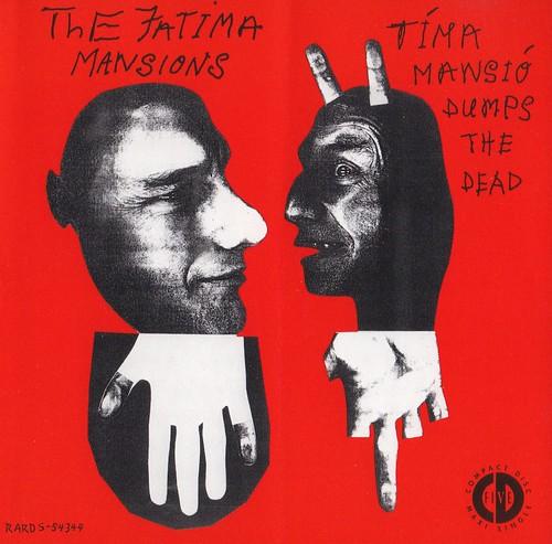 The Fatima Manions: Tima Mansió Dumps the Dead