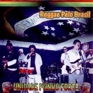 Unidade Punho Forte - Reggae Pelo Brasil (2005)
