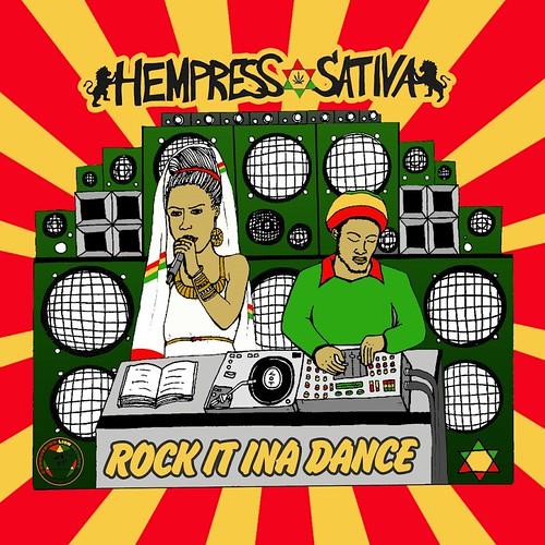 Hempress Sativa - Rock It Ina Dance - 2016