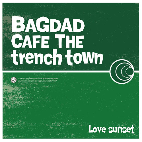 Bagdad Cafe The Trench Town - 2003 - Love Sunset