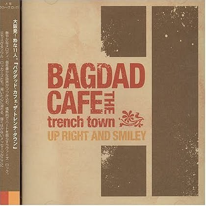 Bagdad Cafe The Trench Town - 2004 - Up Right And Smiley
