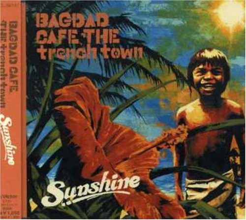 Bagdad Cafe The Trench Town - 2006 - Sunshine - single